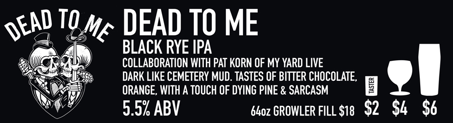 Tasting Room Sign of Dead To Me Beer